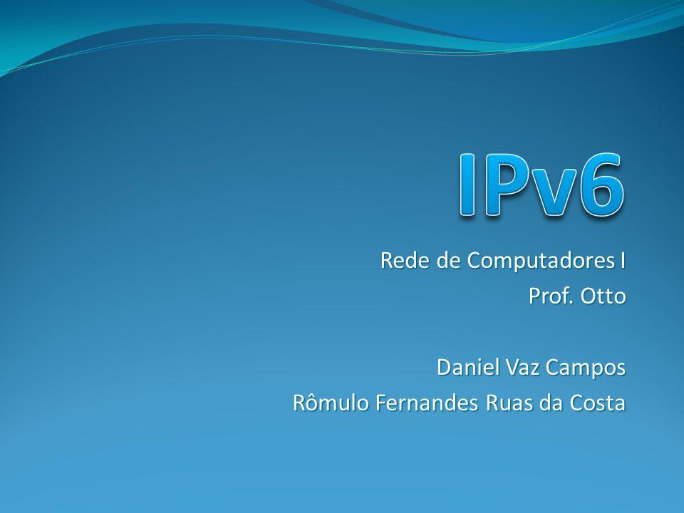 Rede de Computadores I Prof. Otto Daniel Vaz Campos Rômulo Fernandes Ruas da Costa