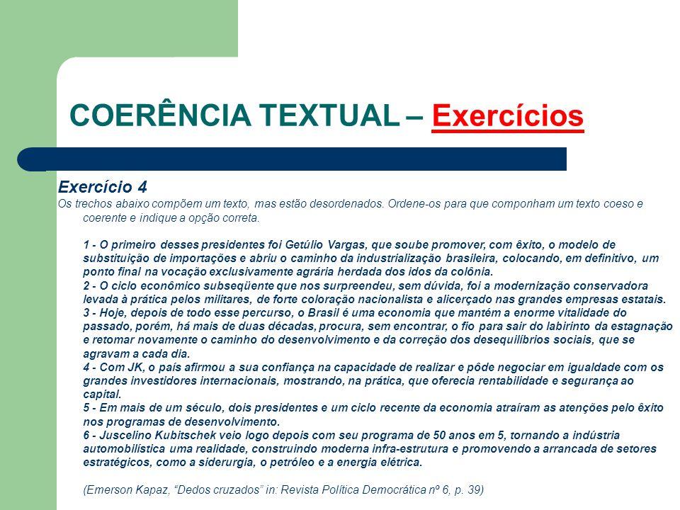 COERÊNCIA TEXTUAL – Exercícios Exercício 4 Os trechos abaixo compõem um texto, mas estão desordenados.