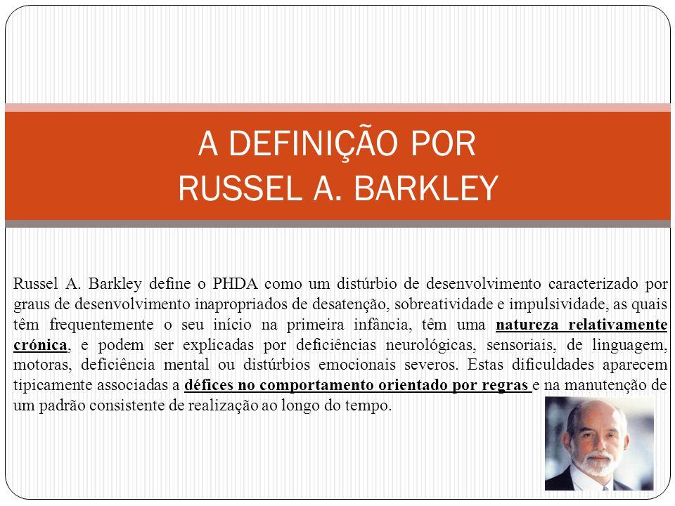 A DEFINIÇÃO POR RUSSEL A.BARKLEY Russel A.