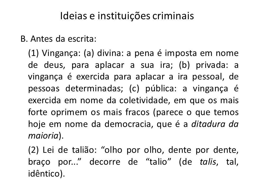Ideias e instituições criminais B.