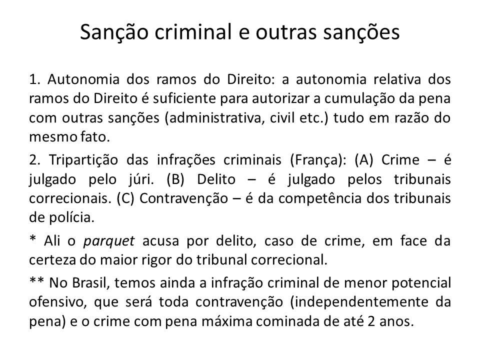 Sanção criminal e outras sanções 1. Autonomia dos ramos do Direito: a autonomia relativa dos ramos do Direito é suficiente para autorizar a cumulação