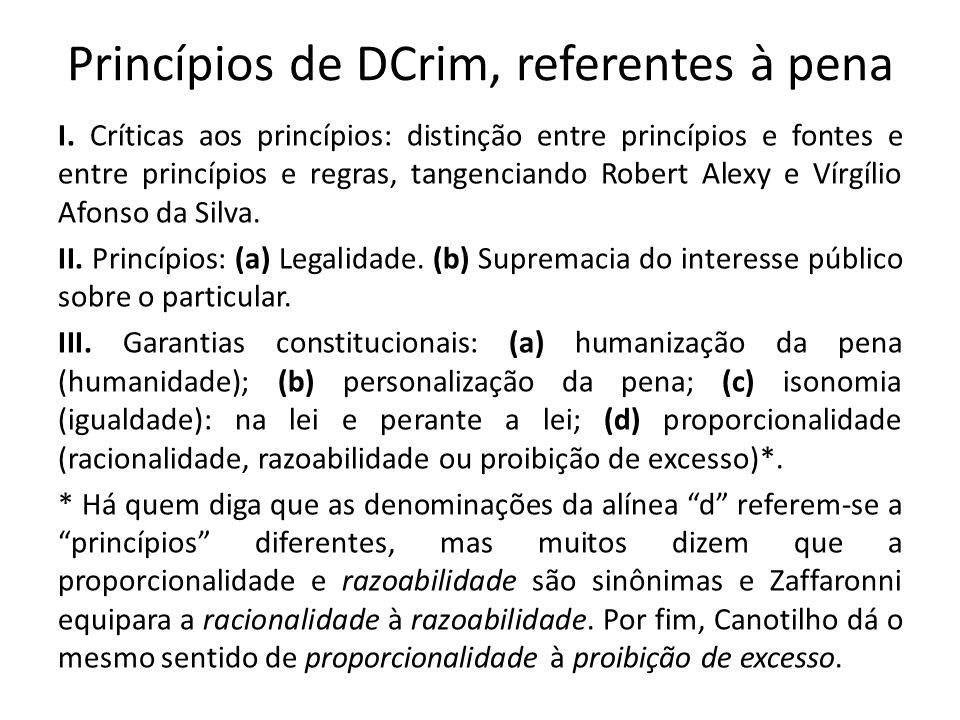 Princípios de DCrim, referentes à pena I. Críticas aos princípios: distinção entre princípios e fontes e entre princípios e regras, tangenciando Rober