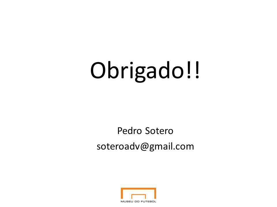 Obrigado!! Pedro Sotero soteroadv@gmail.com