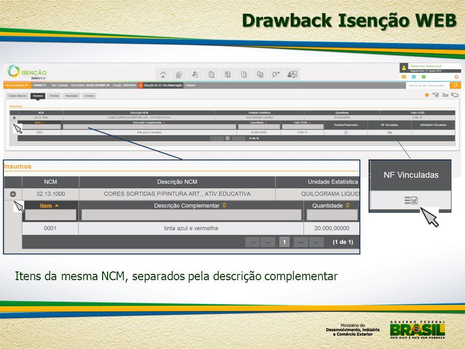 Itens da mesma NCM, separados pela descrição complementar Drawback Isenção WEB