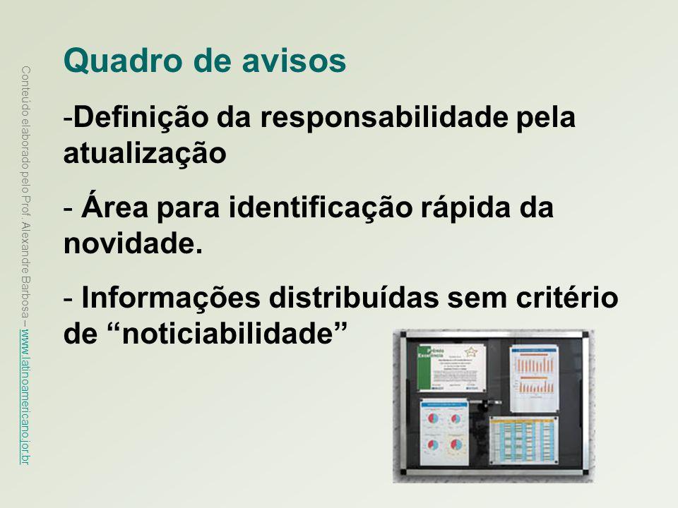Conteúdo elaborado pelo Prof. Alexandre Barbosa – www.latinoamericano.jor.br www.latinoamericano.jor.br Quadro de avisos -Definição da responsabilidad