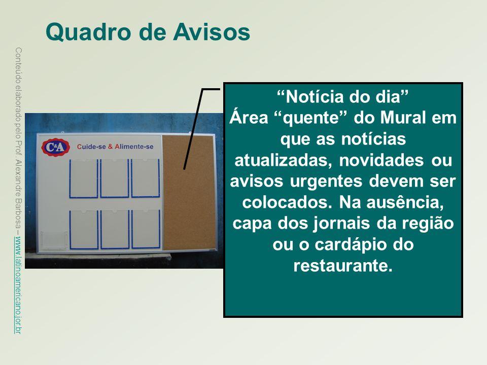 Conteúdo elaborado pelo Prof. Alexandre Barbosa – www.latinoamericano.jor.br www.latinoamericano.jor.br Quadro de Avisos Notícia do dia Área quente do