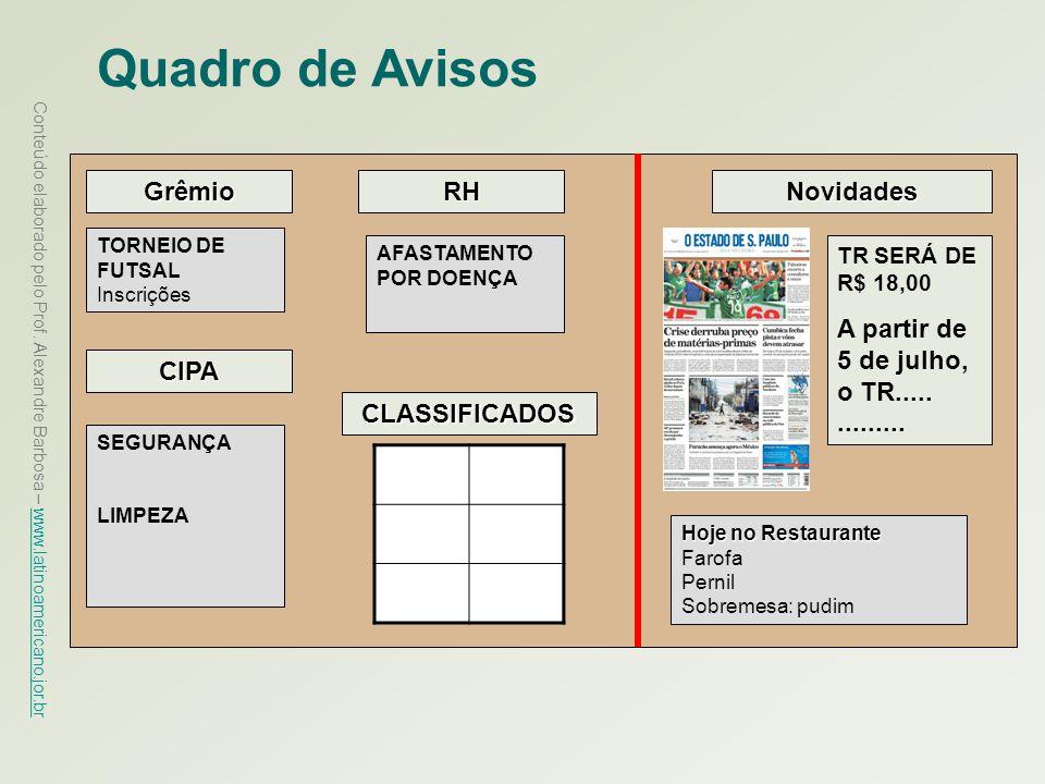Conteúdo elaborado pelo Prof. Alexandre Barbosa – www.latinoamericano.jor.br www.latinoamericano.jor.br Quadro de Avisos Novidades Hoje no Restaurante