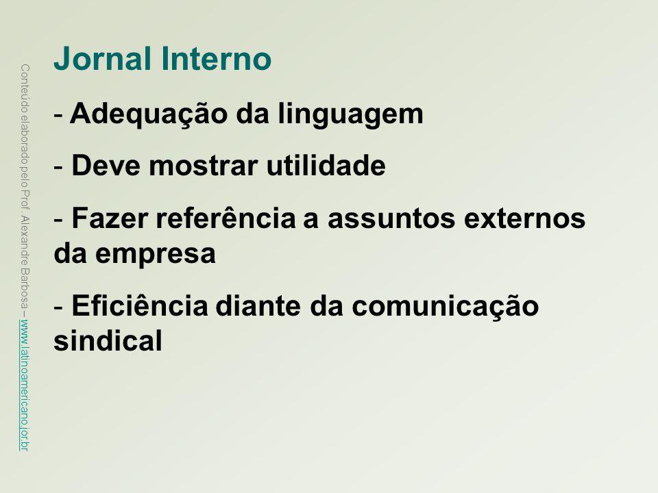 Conteúdo elaborado pelo Prof. Alexandre Barbosa – www.latinoamericano.jor.br www.latinoamericano.jor.br Jornal Interno - Adequação da linguagem - Deve