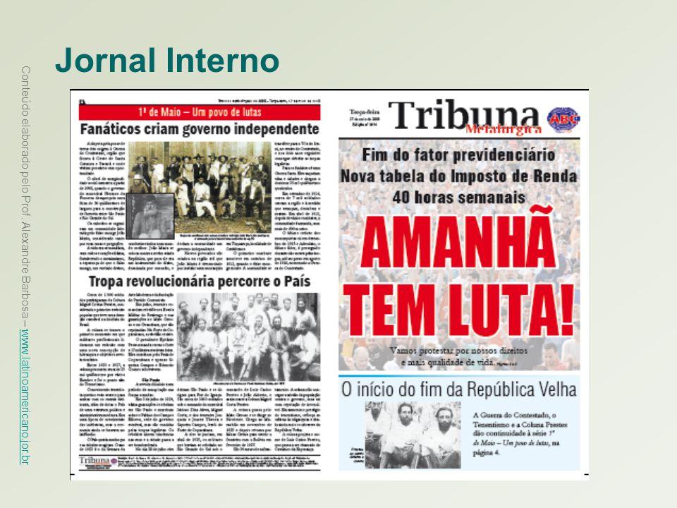 Conteúdo elaborado pelo Prof. Alexandre Barbosa – www.latinoamericano.jor.br www.latinoamericano.jor.br Jornal Interno