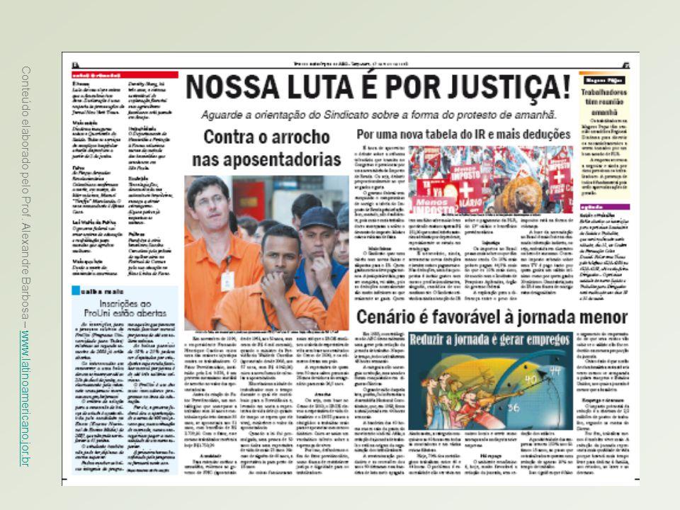 Conteúdo elaborado pelo Prof. Alexandre Barbosa – www.latinoamericano.jor.br www.latinoamericano.jor.br
