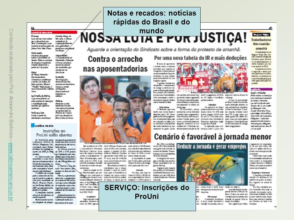 Conteúdo elaborado pelo Prof. Alexandre Barbosa – www.latinoamericano.jor.br www.latinoamericano.jor.br Notas e recados: notícias rápidas do Brasil e