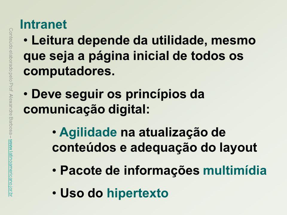 Conteúdo elaborado pelo Prof. Alexandre Barbosa – www.latinoamericano.jor.br www.latinoamericano.jor.br Intranet Leitura depende da utilidade, mesmo q
