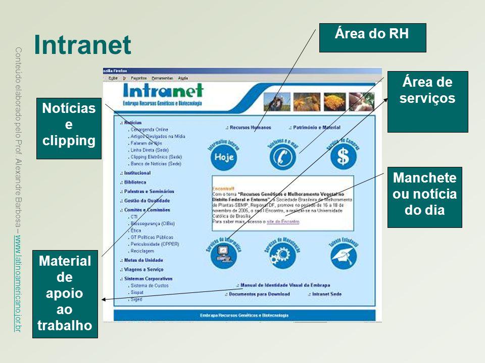 Conteúdo elaborado pelo Prof. Alexandre Barbosa – www.latinoamericano.jor.br www.latinoamericano.jor.br Intranet Área do RH Área de serviços Manchete