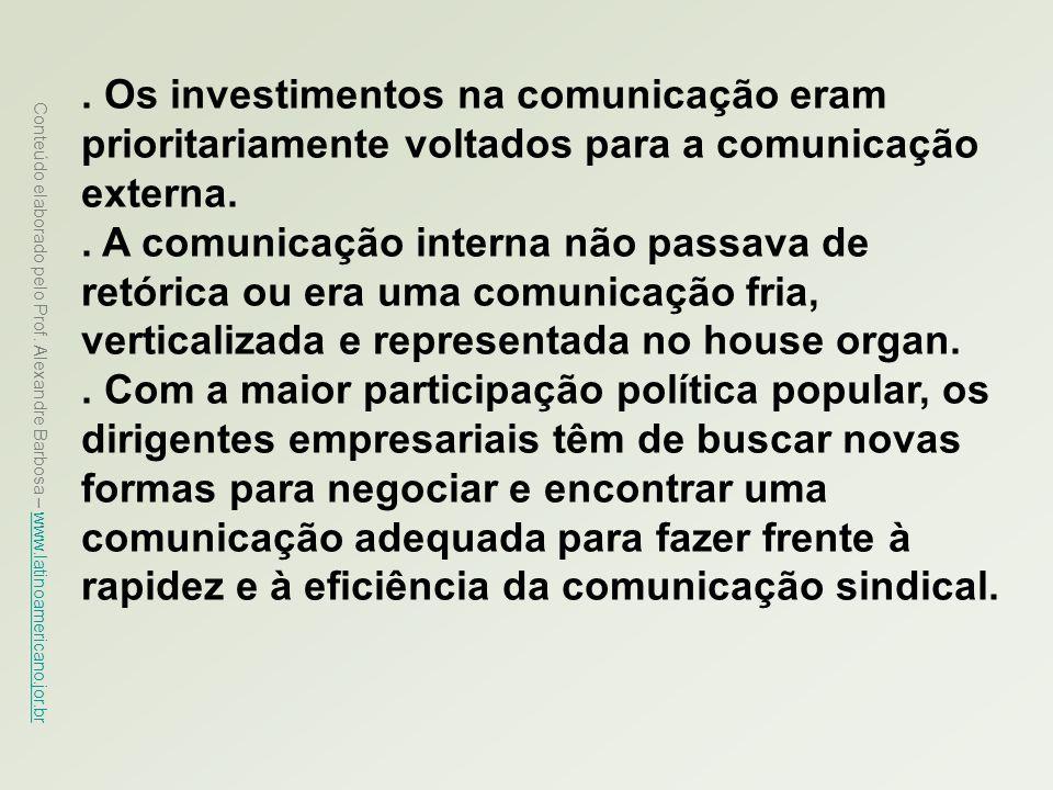 Conteúdo elaborado pelo Prof. Alexandre Barbosa – www.latinoamericano.jor.br www.latinoamericano.jor.br. Os investimentos na comunicação eram priorita