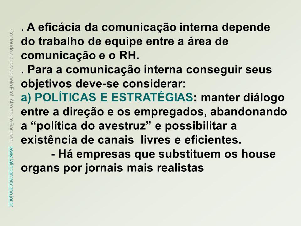 Conteúdo elaborado pelo Prof. Alexandre Barbosa – www.latinoamericano.jor.br www.latinoamericano.jor.br. A eficácia da comunicação interna depende do