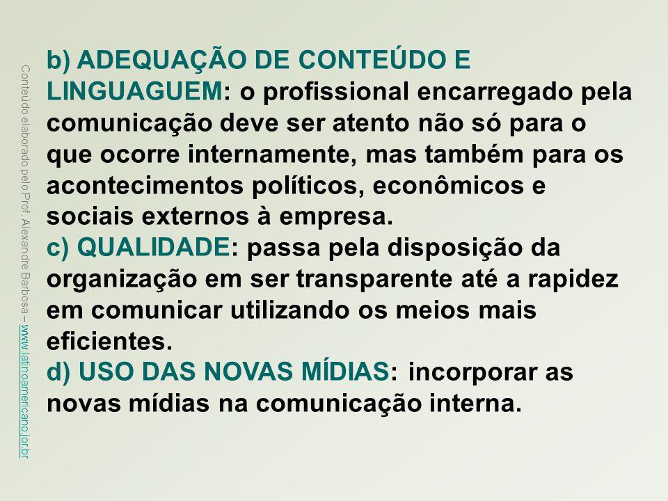 Conteúdo elaborado pelo Prof. Alexandre Barbosa – www.latinoamericano.jor.br www.latinoamericano.jor.br b) ADEQUAÇÃO DE CONTEÚDO E LINGUAGUEM: o profi