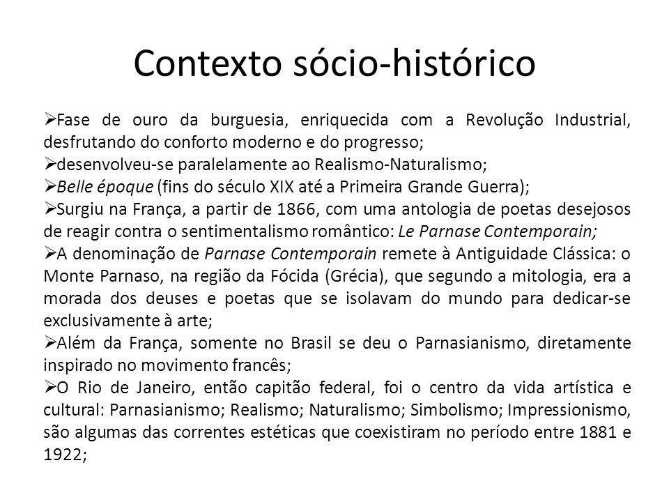 Contexto sócio-histórico Fase de ouro da burguesia, enriquecida com a Revolução Industrial, desfrutando do conforto moderno e do progresso; desenvolve