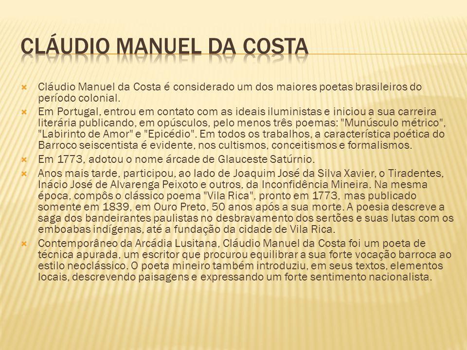 Cláudio Manuel da Costa é considerado um dos maiores poetas brasileiros do período colonial.
