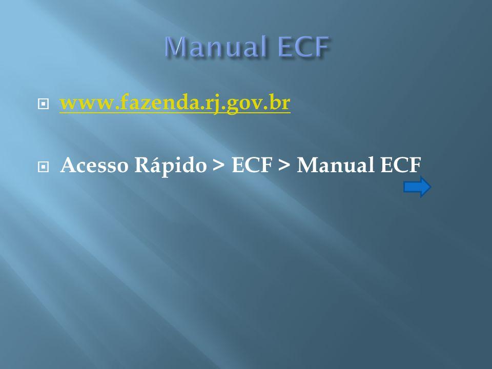 www.fazenda.rj.gov.br Acesso Rápido > ECF > Manual ECF