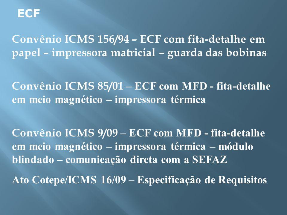 Convênio ICMS 156/94 – ECF com fita-detalhe em papel – impressora matricial – guarda das bobinas Convênio ICMS 85/01 – ECF com MFD - fita-detalhe em m