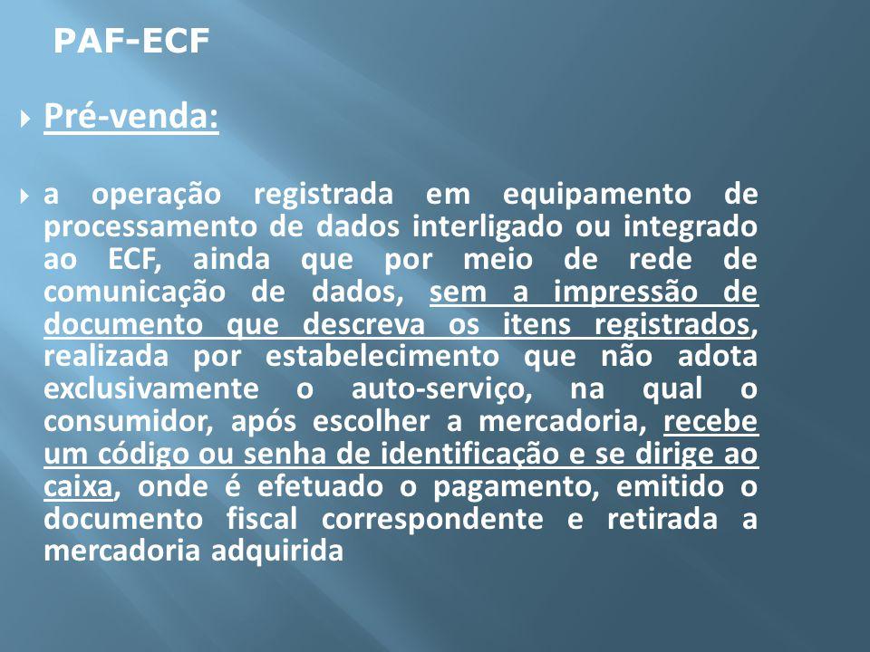 Pré-venda: a operação registrada em equipamento de processamento de dados interligado ou integrado ao ECF, ainda que por meio de rede de comunicação d