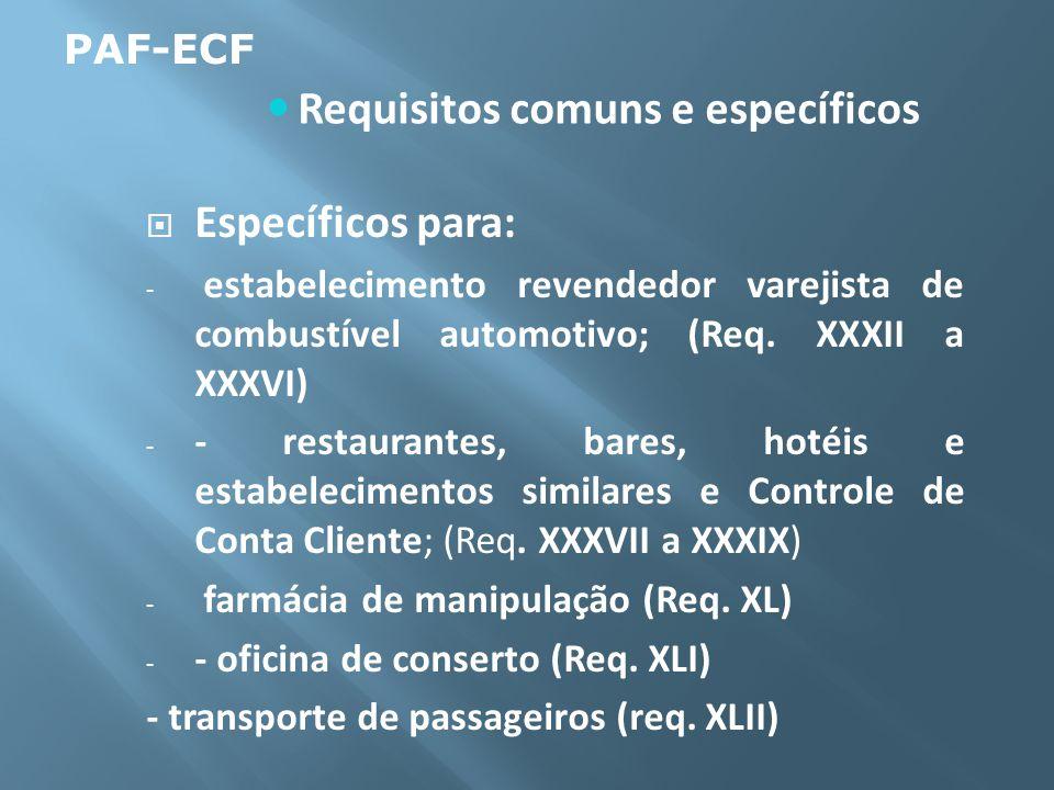 Específicos para: - estabelecimento revendedor varejista de combustível automotivo; (Req. XXXII a XXXVI) - - restaurantes, bares, hotéis e estabelecim