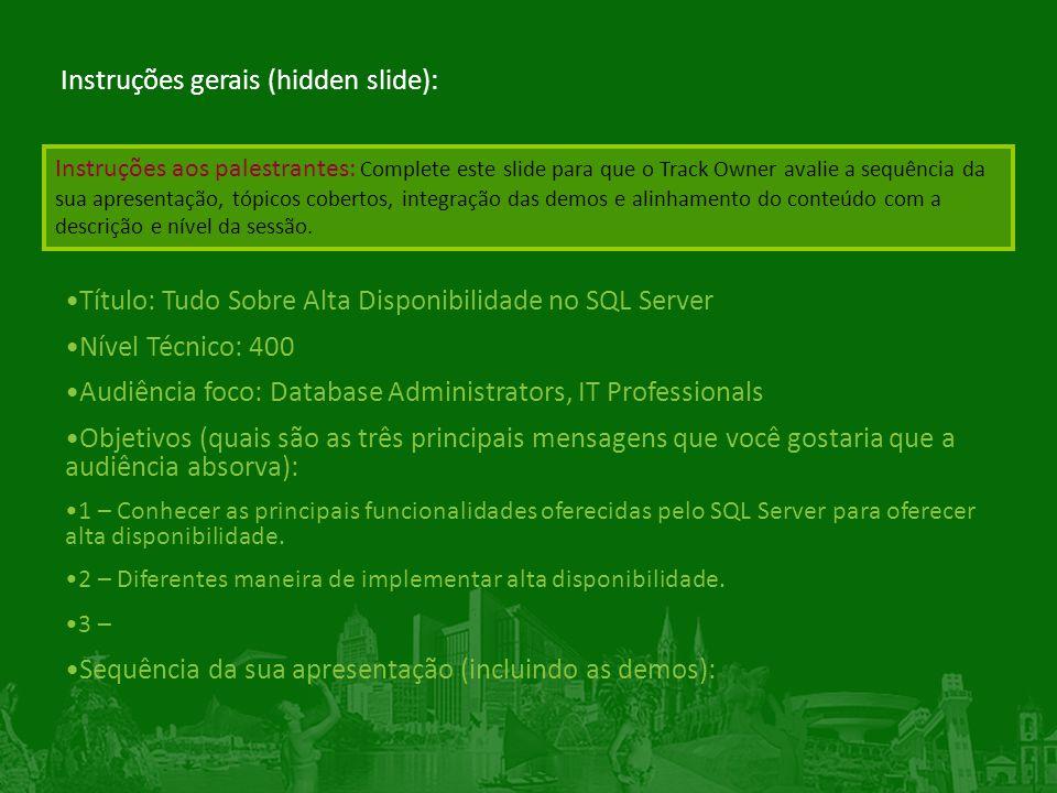 André Hass Premier Field Engineer Microsoft Seu guia de alta disponibilidade para SQL Server C Ó DIGO DA SESS Ã O: DBP401