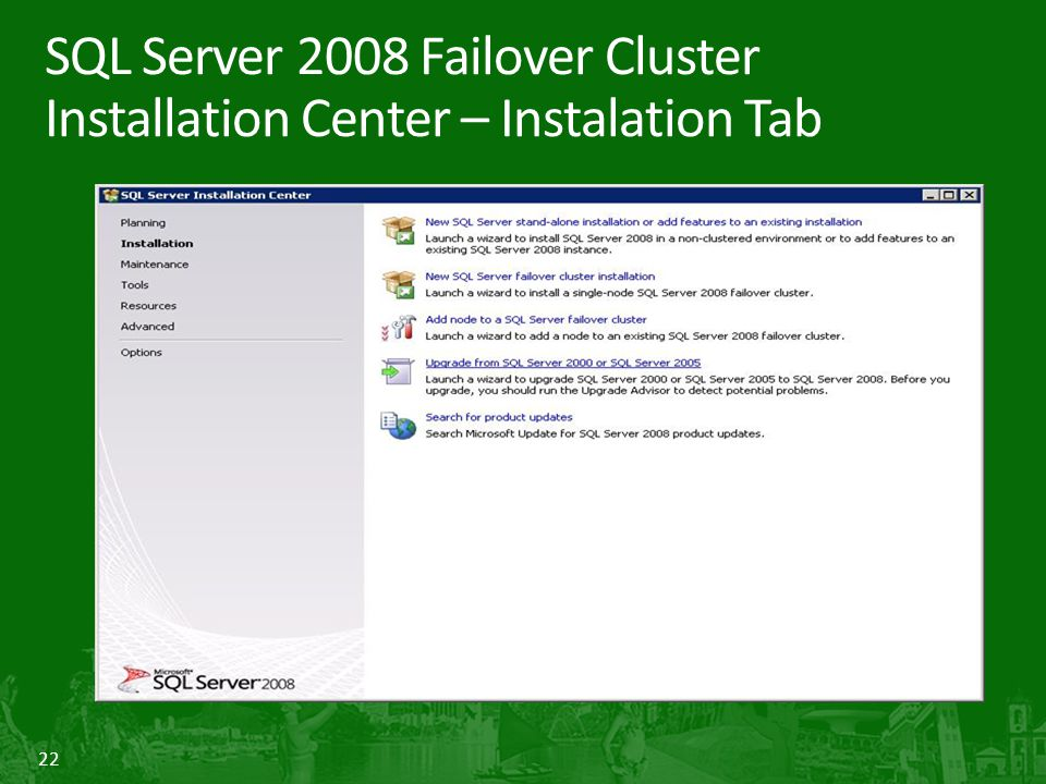 22 SQL Server 2008 Failover Cluster Installation Center – Instalation Tab