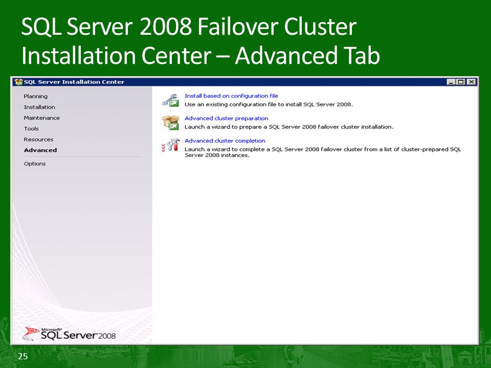 25 SQL Server 2008 Failover Cluster Installation Center – Advanced Tab