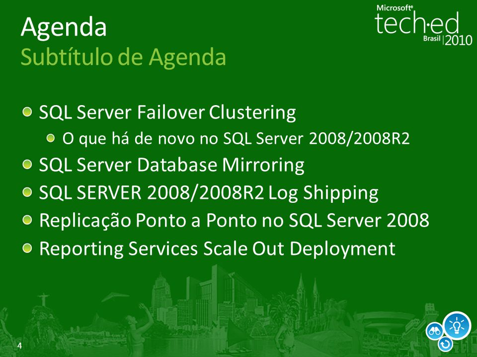4 Agenda Subtítulo de Agenda SQL Server Failover Clustering O que há de novo no SQL Server 2008/2008R2 SQL Server Database Mirroring SQL SERVER 2008/2008R2 Log Shipping Replicação Ponto a Ponto no SQL Server 2008 Reporting Services Scale Out Deployment
