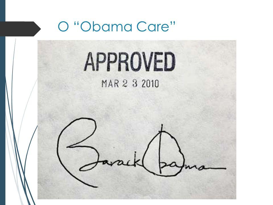 O Obama Care