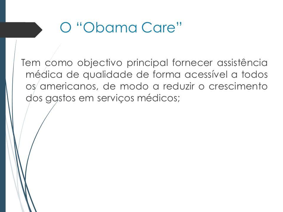 Tem como objectivo principal fornecer assistência médica de qualidade de forma acessível a todos os americanos, de modo a reduzir o crescimento dos gastos em serviços médicos;