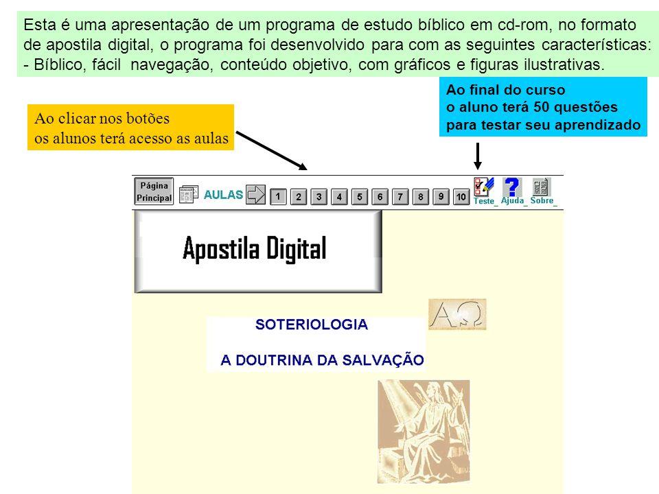 Esta é uma apresentação de um programa de estudo bíblico em cd-rom, no formato de apostila digital, o programa foi desenvolvido para com as seguintes