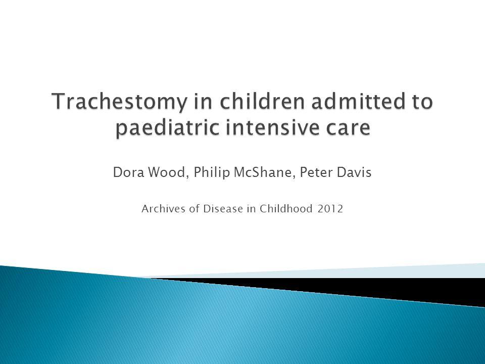 Dora Wood, Philip McShane, Peter Davis Archives of Disease in Childhood 2012