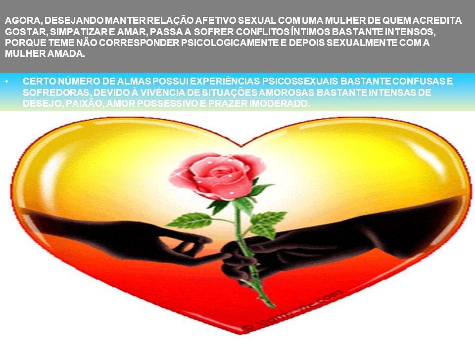 OBSERVO, NESTE INTERESSANTE DEPOIMENTO SINCERO E AUTÊNTICO, QUE NOSSO COMPANHEIRO SOFRE A EXPERIÊNCIA CONFLITANTE DA HOMOSSEXUALIDADE PSICOLÓGICA PROF