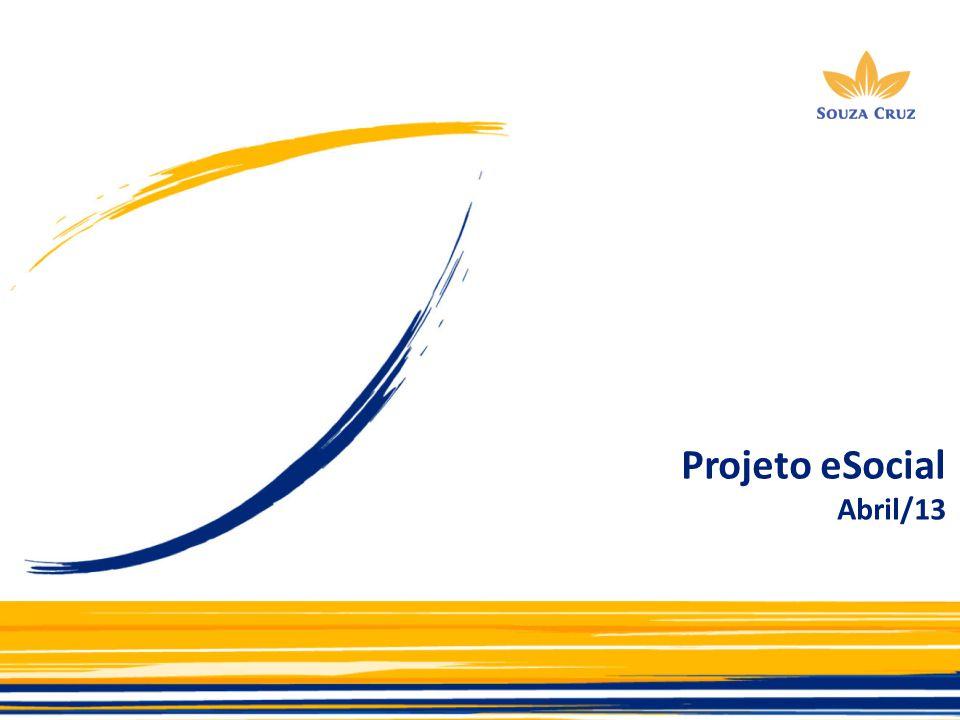 Projeto eSocial Dezembro/13 Projeto eSocial Abril/13