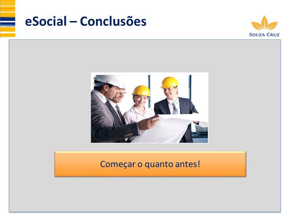 eSocial – Conclusões Começar o quanto antes!