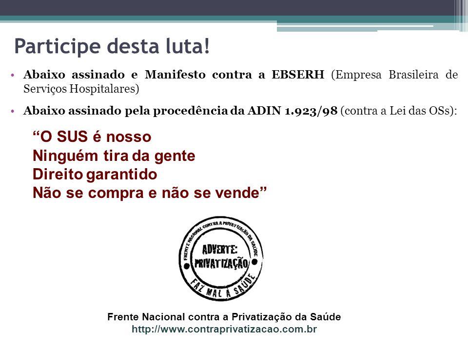 Participe desta luta! Abaixo assinado e Manifesto contra a EBSERH (Empresa Brasileira de Serviços Hospitalares) Abaixo assinado pela procedência da AD