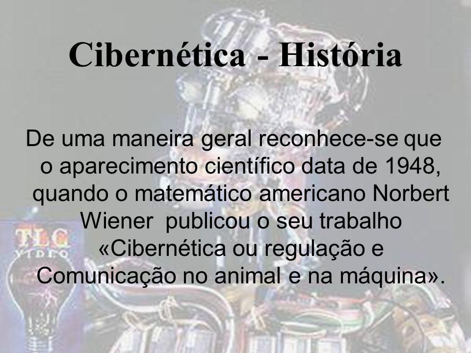 Cibernética - História De uma maneira geral reconhece-se que o aparecimento científico data de 1948, quando o matemático americano Norbert Wiener publicou o seu trabalho «Cibernética ou regulação e Comunicação no animal e na máquina».