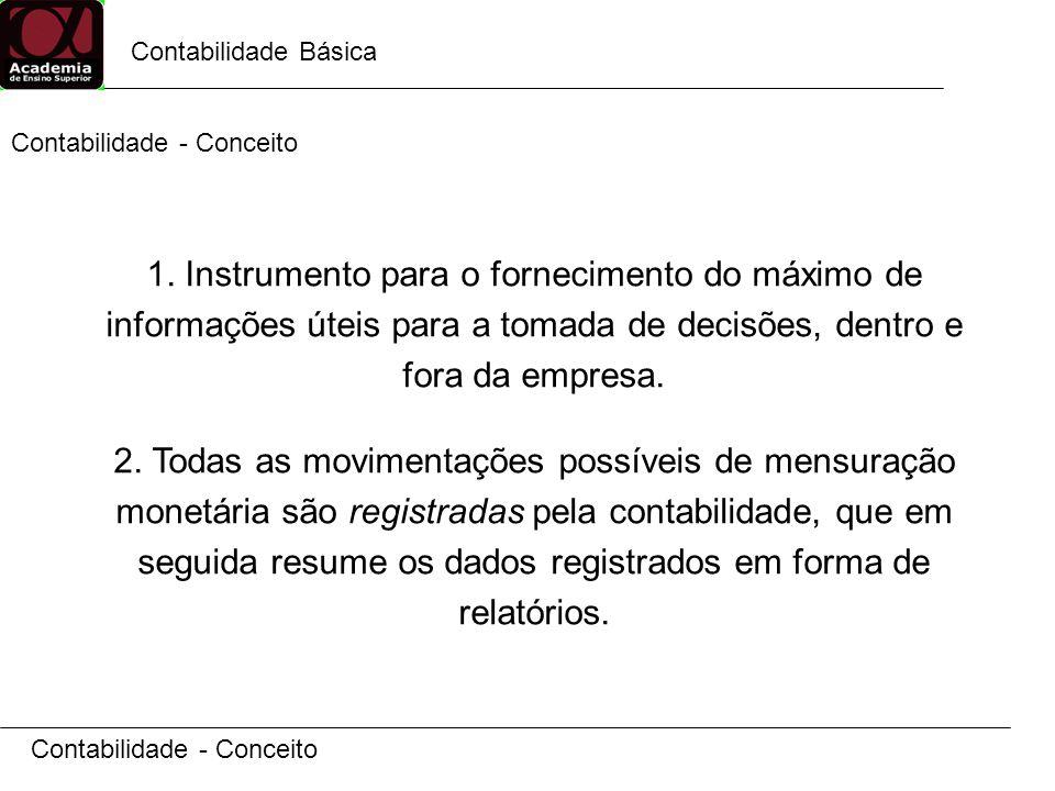 Contabilidade Básica Contabilidade - Conceito 1.