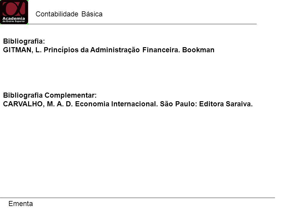 Contabilidade Básica Ementa Bibliografia: GITMAN, L.