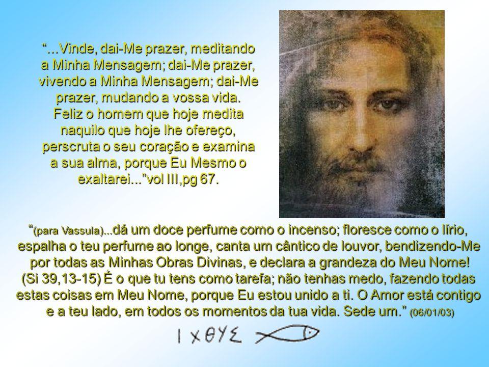 ...Vim também para dizer a cada um de vós, aquilo que está escrito no Livro da Verdade (Sagradas Escrituras), e explicar-vos, em palavras simples, aqu
