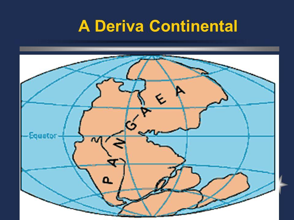 - A Deriva Continental