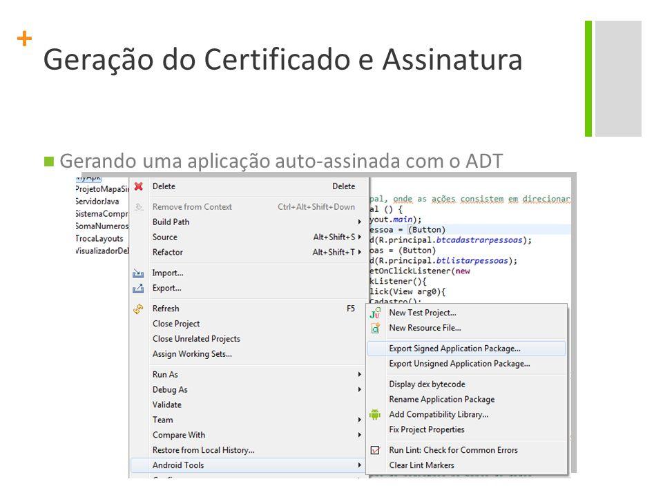 + Geração do Certificado e Assinatura Gerando uma aplicação auto-assinada com o ADT