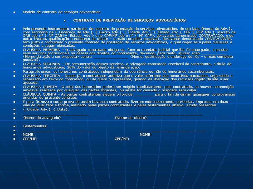 Modelo de contrato de serviços advocatícios Modelo de contrato de serviços advocatícios CONTRATO DE PRESTAÇÃO DE SERVIÇOS ADVOCATÍCIOS CONTRATO DE PRE