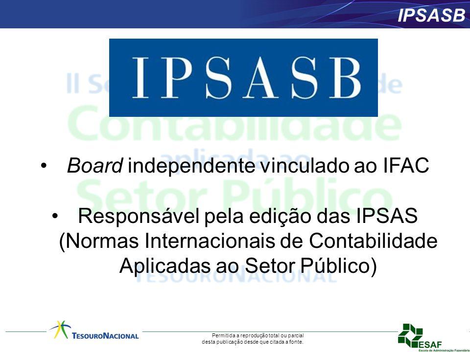 Permitida a reprodução total ou parcial desta publicação desde que citada a fonte. Board independente vinculado ao IFAC Responsável pela edição das IP