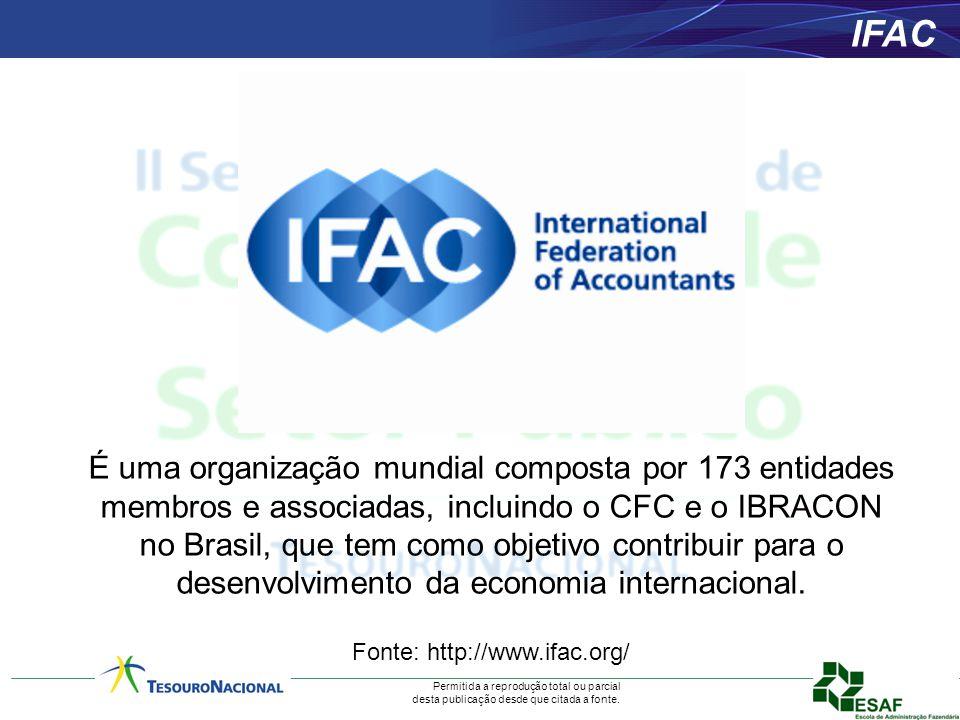 Permitida a reprodução total ou parcial desta publicação desde que citada a fonte. IFAC É uma organização mundial composta por 173 entidades membros e