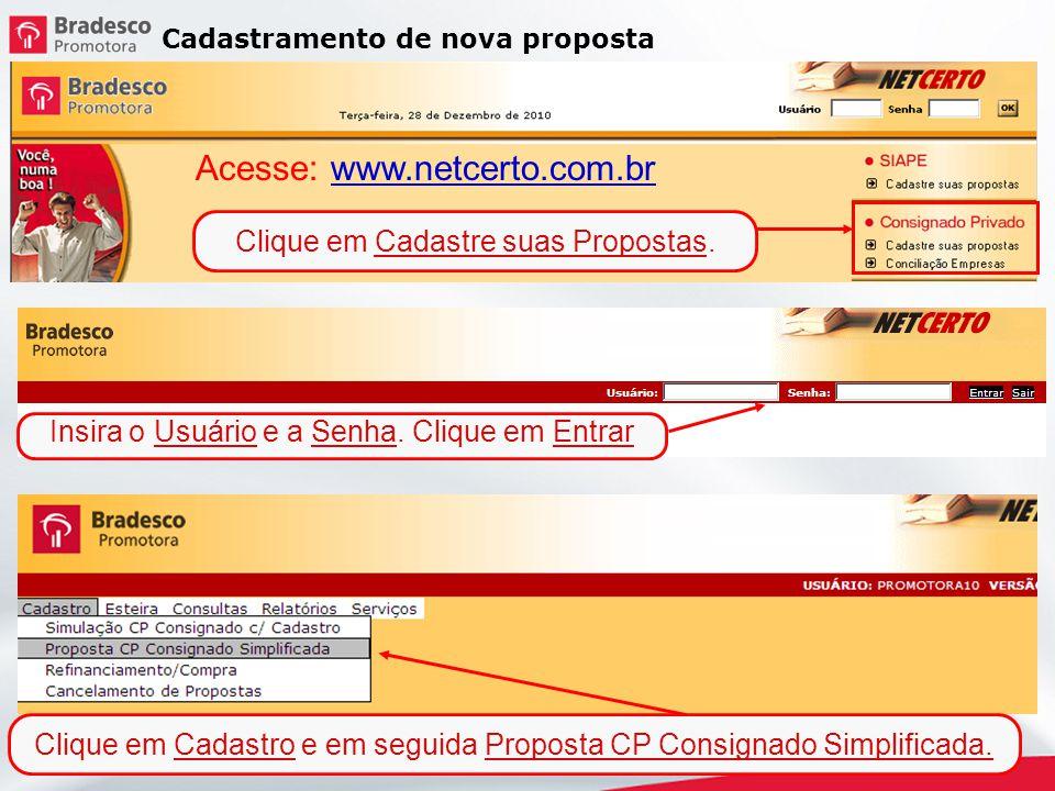 Cadastramento de nova proposta Digite os dados bancários do cliente para liberação do empréstimo e confirme.