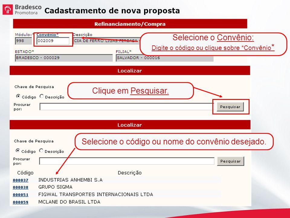 Cadastramento de nova proposta Selecione a Promotora