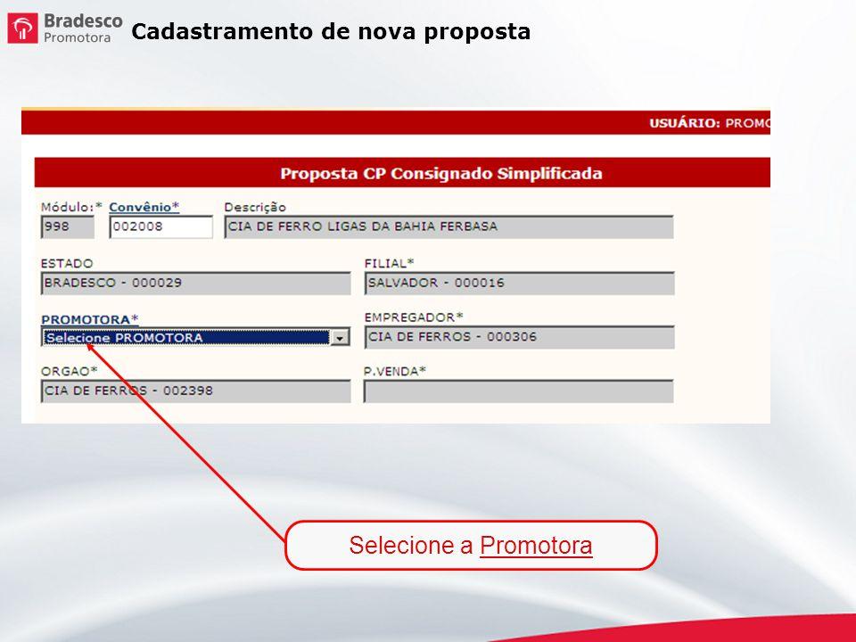 Cadastramento de nova proposta Selecione o Órgão * Este será o identificador da filial/empresa onde o cliente trabalha.